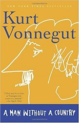 A Man Without a Country Kurt Vonnegut Must Read