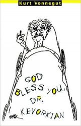 God Bless You, Dr. Kevorkian Kurt Vonnegut Must Read