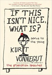 If This Isn't Nice, What Is? Kurt Vonnegut Must Read