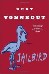 Jailbird Kurt Vonnegut Must Read