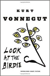Look at the Birdie Kurt Vonnegut Must Read