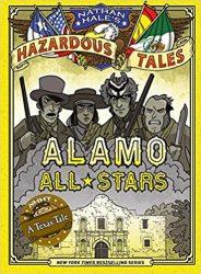 Alamo All Stars Nathan Hale's Hazardous Tales Books in Order