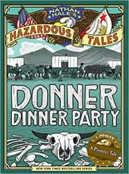 Donner Dinner Party Nathan Hale's Hazardous Tales Books in Order