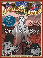 One Dead Spy Nathan Hale's Hazardous Tales Books in Order