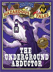 The Underground Abductor Nathan Hale's Hazardous Tales Books in Order
