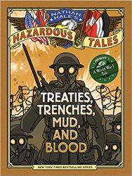 Treaties, Trenches, Mud and Blood Nathan Hale's Hazardous Tales Books in Order