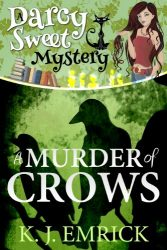 A Murder of Crows Darcy Sweet Mysteries Books in Order