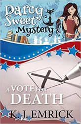 A Vote For Death Darcy Sweet Mysteries Books in Order