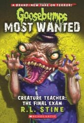 Creature Teacher The Final Exam Goosebumps Most Wanted Books in Order