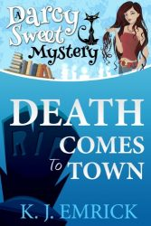 Death Comes to Town Darcy Sweet Mysteries Books in Order