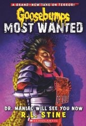 Dr. Maniac Will See You Now Goosebumps Most Wanted Books in Order