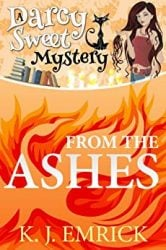 From the Ashes Darcy Sweet Mysteries Books in Order