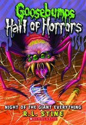 Hall of Horrors Night of the Giant Everything Goosebumps Books in Order