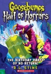 Hall of Horrors The Birthday Party of No Return Goosebumps Books in Order