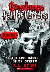 Hall of Horrors The Five Masks of Dr. Screem Goosebumps Books in Order