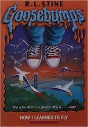 How I Learned To Fly Goosebumps Books in Order