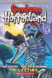 Say Cheese - And Die Screaming! Goosebumps Horrorland Books in Order