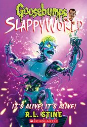 SlappyWorld Its Alive Its Alive Goosebumps Books in Order