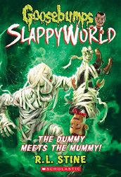 SlappyWorld The Dummy Meets the Mummy Goosebumps Books in Order