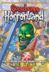 The Scream of the Haunted Mask Goosebumps HorrorLand Books in Order