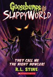 They Call Me the Night Howler Goosebumps SlappyWorld books in order