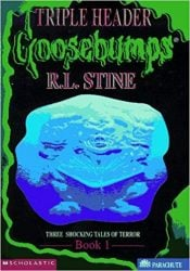 Triple Header Book 1 Three Shocking Tales of Terror Goosebumps Books in Order