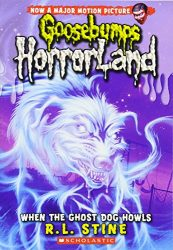 When the Ghost Dog Howls Goosebumps HorrorLand Books in Order