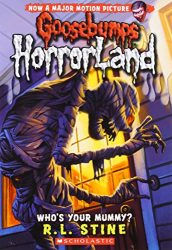 Who's Your Mummy Goosebumps Horrorland Books in Order