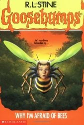 Why Im Afraid of Bees Goosebumps Books in Order