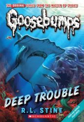 deep trouble Goosebumps Books in Order
