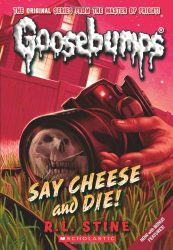 say cheese and die Goosebumps Books in Order