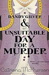Dandy Gilver and an Unsuitable Day for a Murder Dandy Gilver Books in Order