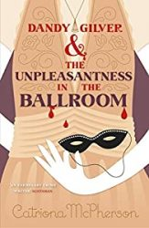 Dandy Gilver and the Unpleasantness in the Ballroom Dandy Gilver Books in Order