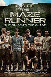 Inside the Maze Runner The Guide to the Glade The Maze Runner Books in Order.jpg