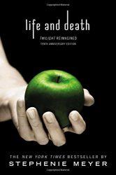 Life and Death Twilight Reimagined Twilight Saga Books in Order