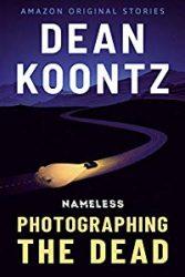 Photographing the Dead Dean Koontz Nameless Books in Order
