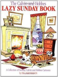 The Calvin and Hobbes Lazy Sunday Book A Collection of Sunday Calvin and Hobbes Cartoons Calvin and Hobbes Books in Order