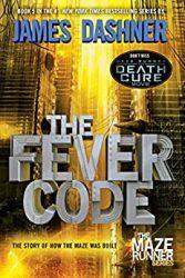 The Fever Code The Maze Runner Books in Order