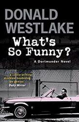 What's So Funny Dortmunder Books in Order