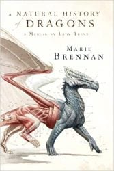 A Natural History of Dragons The Lady Trent Memoirs Books in Order