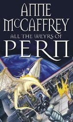 All The Weyrs Of Pern (The Dragon Books) Dragonriders of Pern Reading Order
