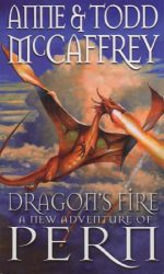 Dragon's Fire (The Dragon Books) Dragonriders of Pern Reading Order