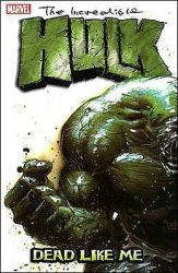 Incredible Hulk Vol 7 Dead Like Me Hulk Reading Order