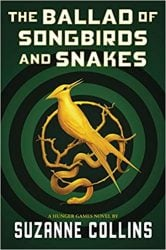 The Ballad of Songbirds and Snakes The Hunger Games Suzanne Collins Books in Order