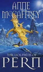The Dolphins Of Pern (The Dragon Books) Dragonriders of Pern Reading Order