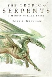 Tropic of Serpents The Lady Trent Memoirs Books in Order