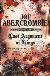 Last Argument Of Kings Book Three The First Law Books in Order